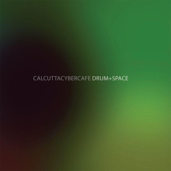 Calcutta Cyber Cafe - Drum & Space
