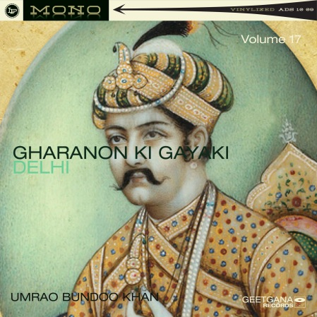 Gharanon Ki Gayaki_ Delhi Vol 17